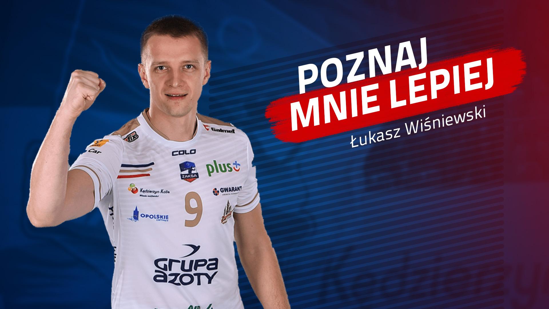 Poznaj mnie lepiej: Łukasz Wiśniewski