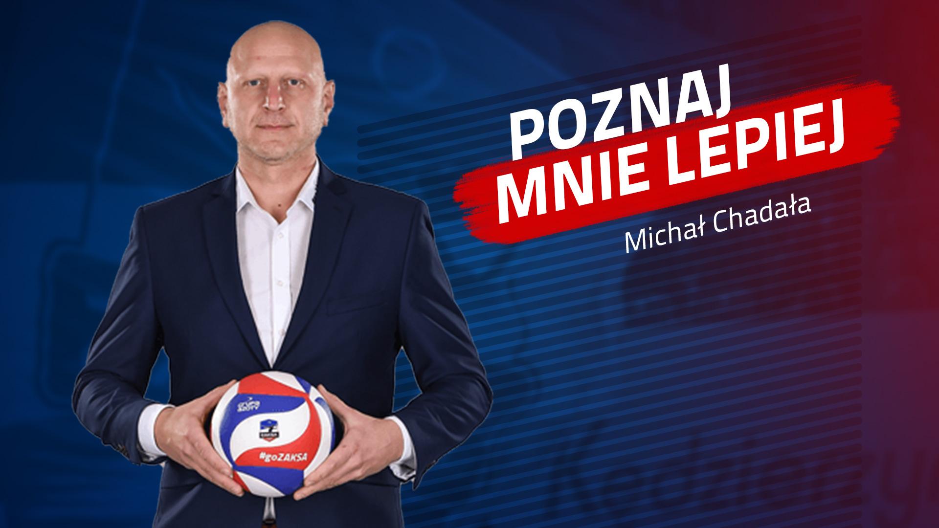 Poznaj mnie lepiej: Michał Chadała