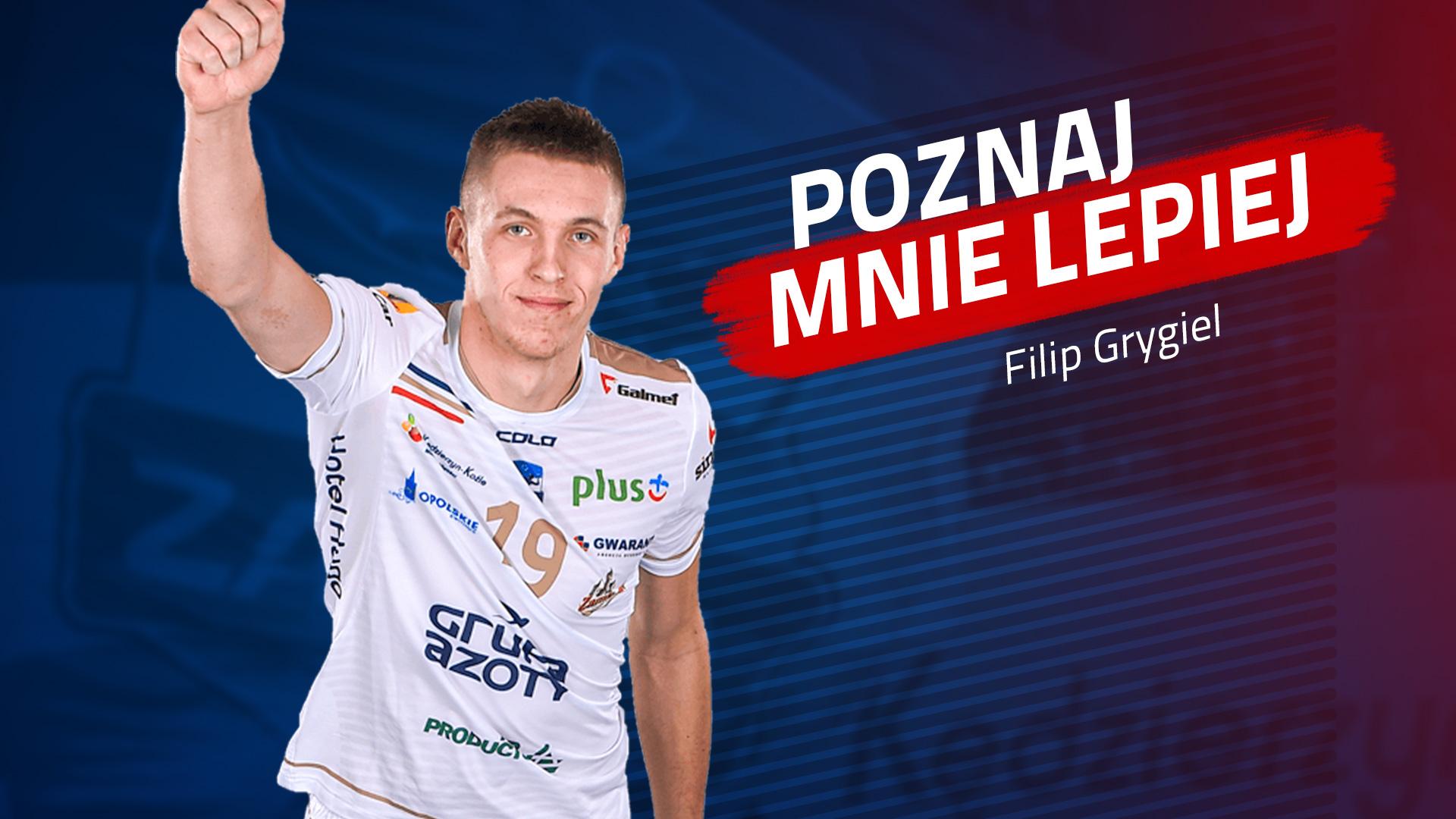 Poznaj mnie lepiej: Filip Grygiel