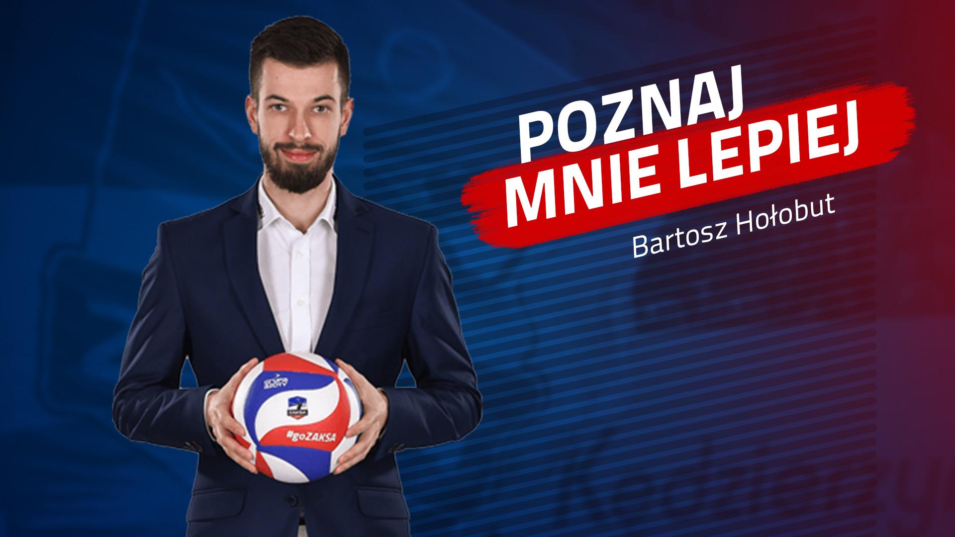Poznaj mnie lepiej: Bartosz Hołobut