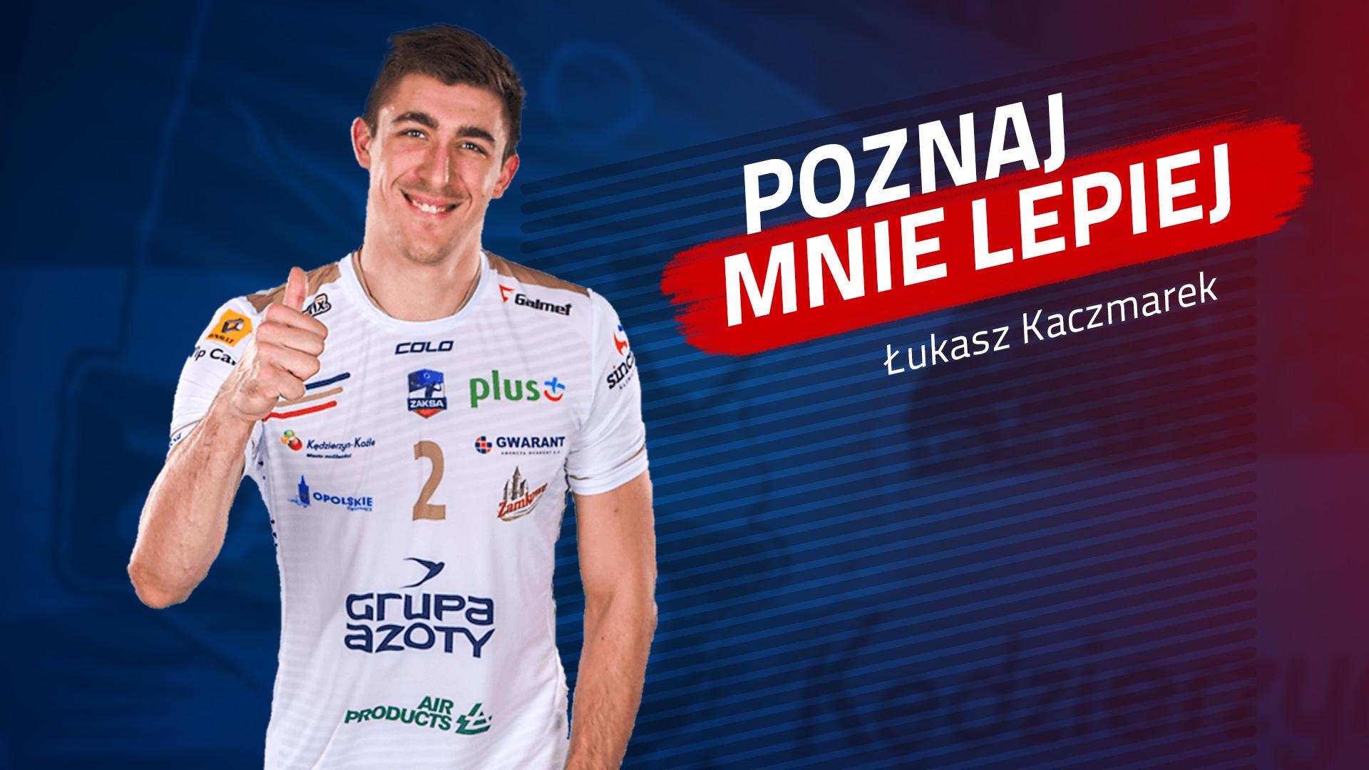 Poznaj mnie lepiej: Łukasz Kaczmarek