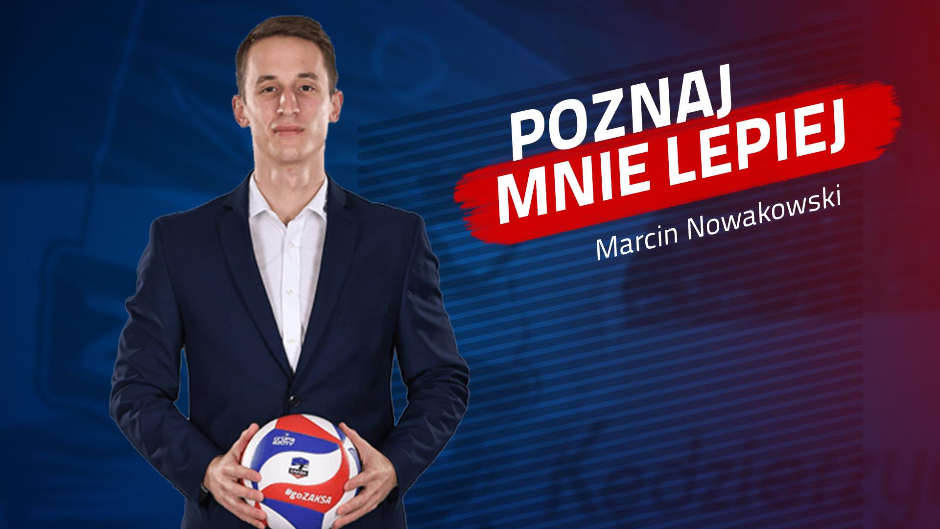 Poznaj mnie lepiej: Marcin Nowakowski