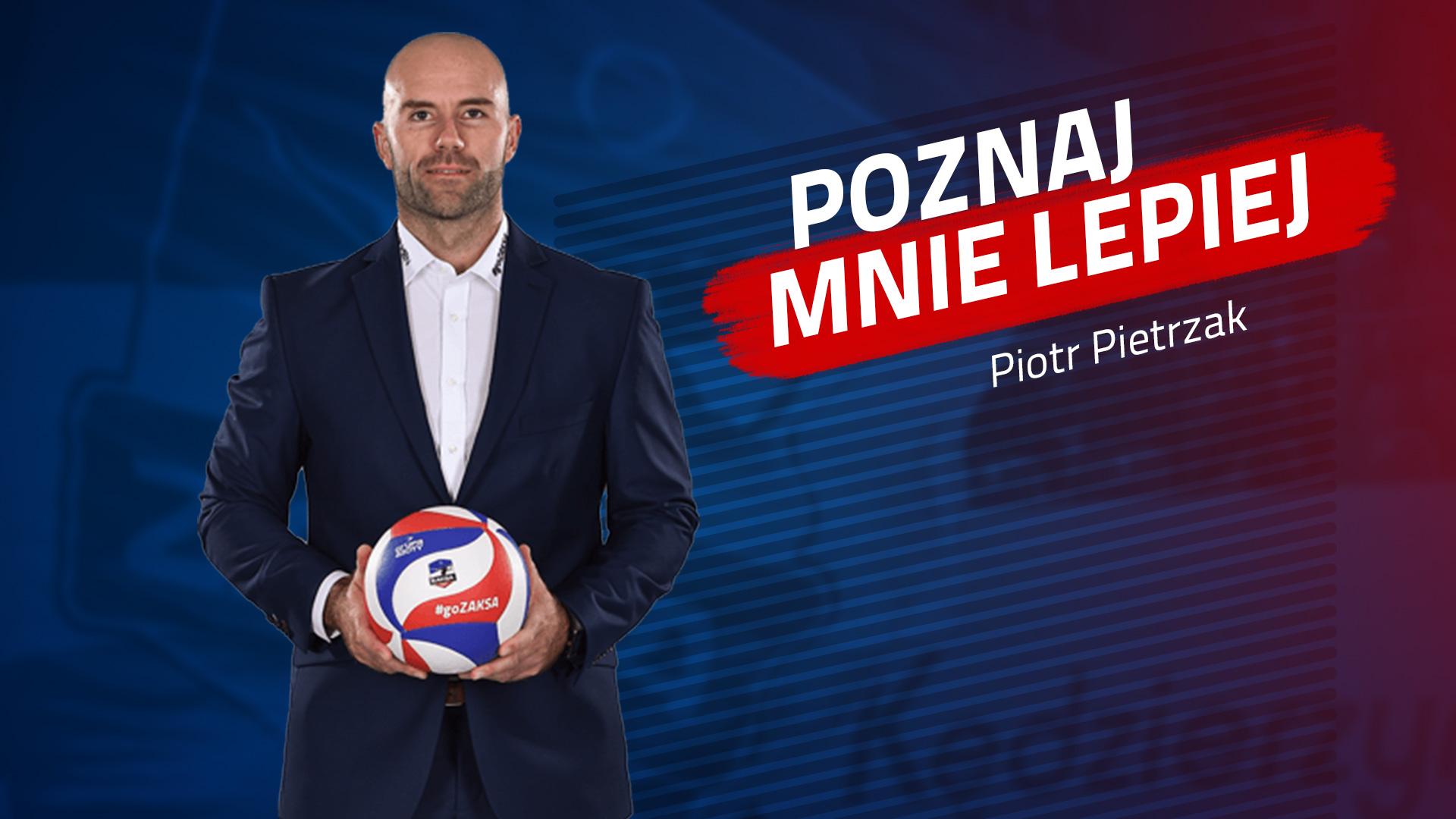 Poznaj mnie lepiej: Piotr Pietrzak