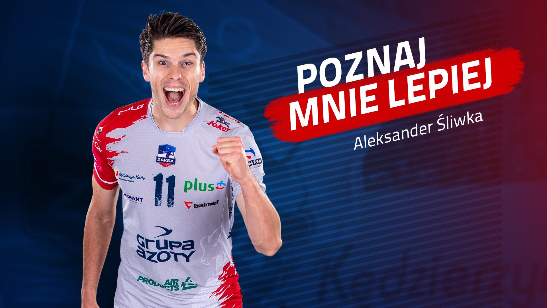 Poznaj mnie lepiej: Aleksander Śliwka
