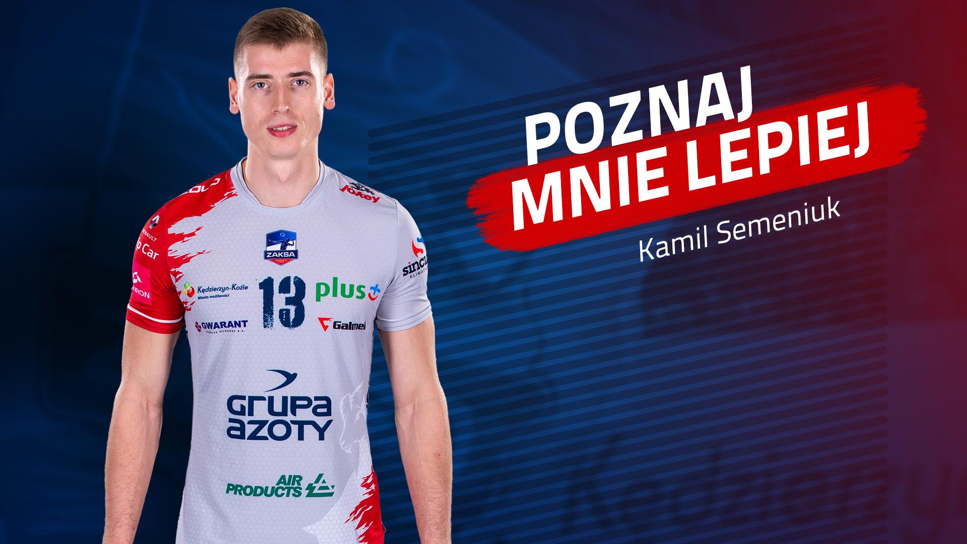 Poznaj mnie lepiej: Kamil Semeniuk