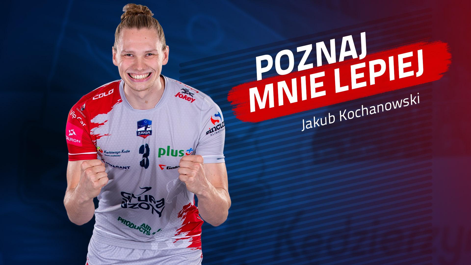 Poznaj mnie lepiej: Jakub Kochanowski