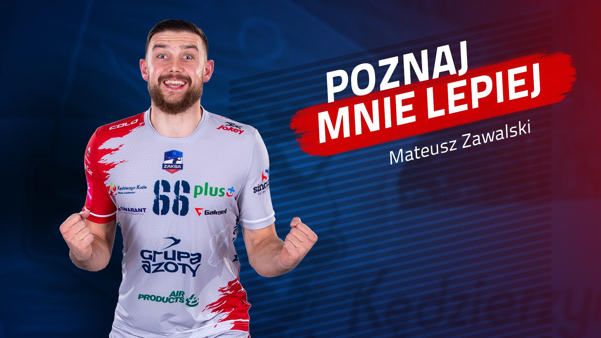 Poznaj mnie lepiej: Mateusz Zawalski