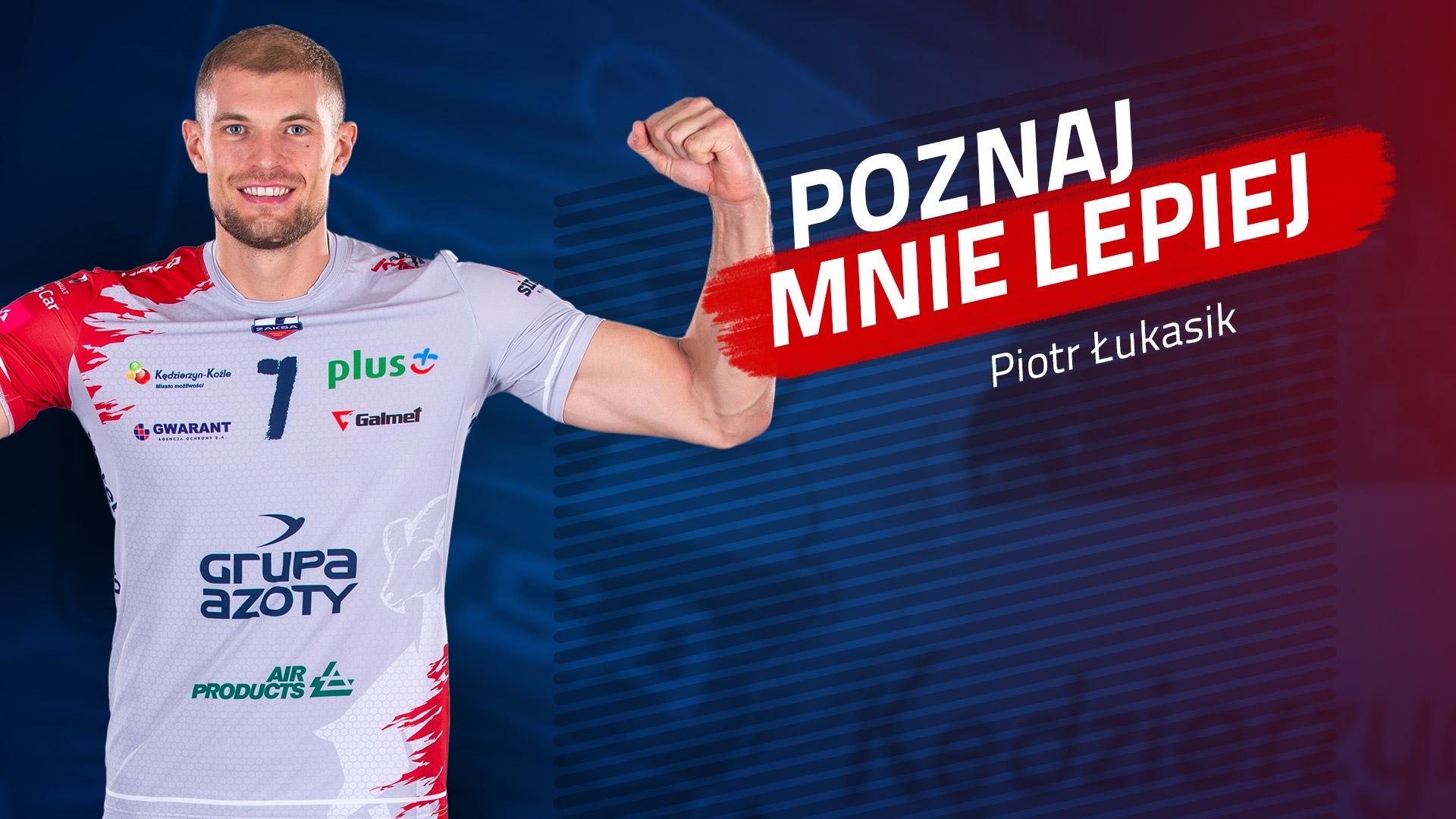 Poznaj mnie lepiej: Piotr Łukasik
